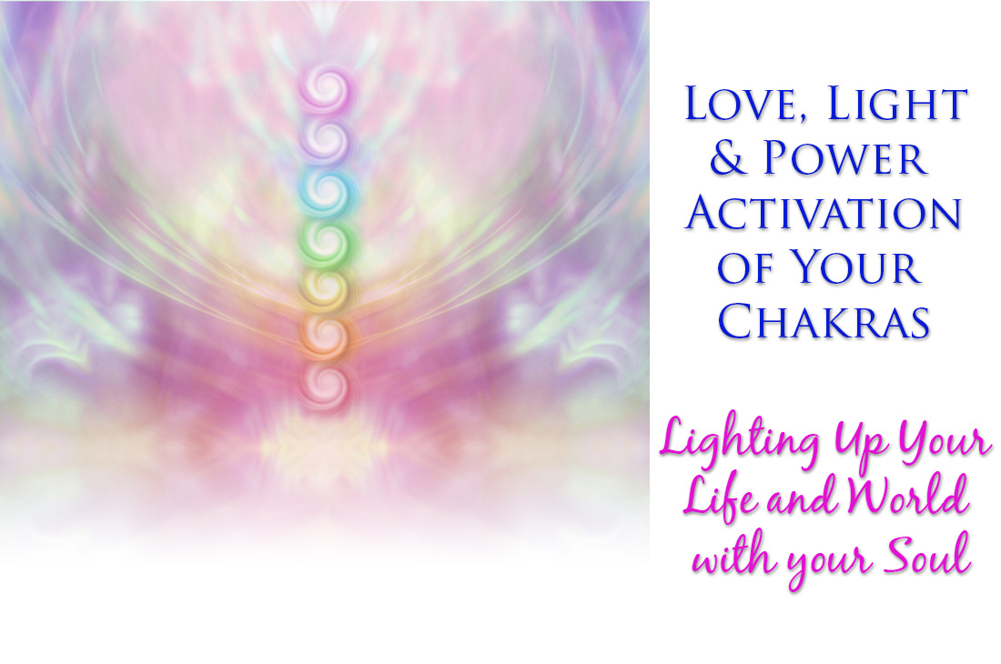 Love, Light & Power Activation of Your Chakras, by Qala
