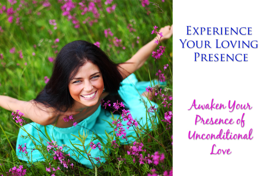 Experience your loving presence