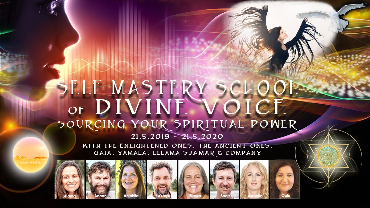 Self Mastery School of Divine Voice - Sourcing Your Spiritual Power - A One Year Online Training with the Enlightened Masters Beginning 21 May 2019